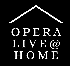 Opera Live at Home